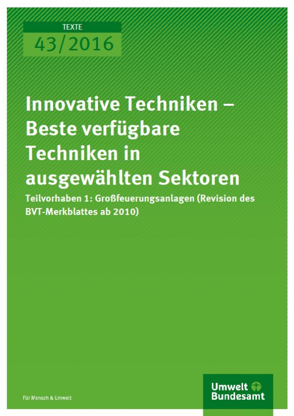Cover Texte 43/2016 Innovative Techniken – Beste verfügbare Technik in ausgewählten Sektoren