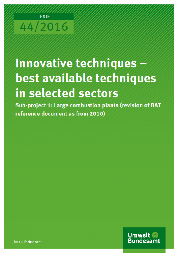 Cover Texte 44/2016 Innovative techniques – best available techniques in selected sectors