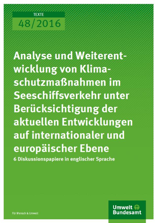 Cover Texte 48/2016 Analyse und Weiterentwicklung von Klimaschutzmaßnahmen im Seeschiffsverkehr
