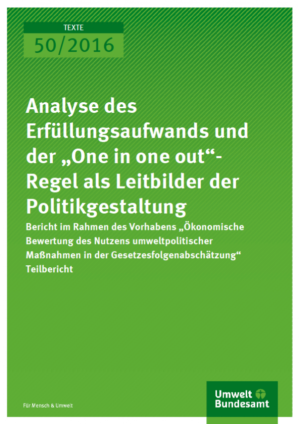 """Cover Texte 50/2016 Analyse des Erfüllungsaufwands und der """"One in one out""""-Regel als Leitbilder der Politikgestaltung"""