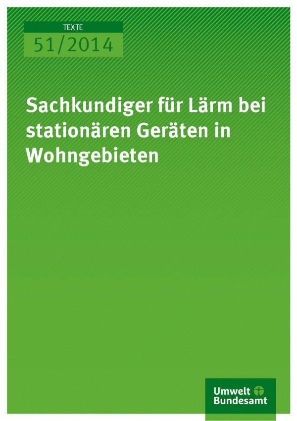 Cover Texte 51/2014 Sachkundiger für Lärm bei stationären Geräten in Wohngebieten