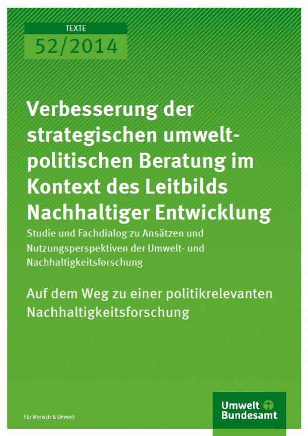 Cover Texte 52/2014 Verbesserung der strategischen umweltpolitischen Beratung im Kontext des Leitbilds Nachhaltiger Entwicklung