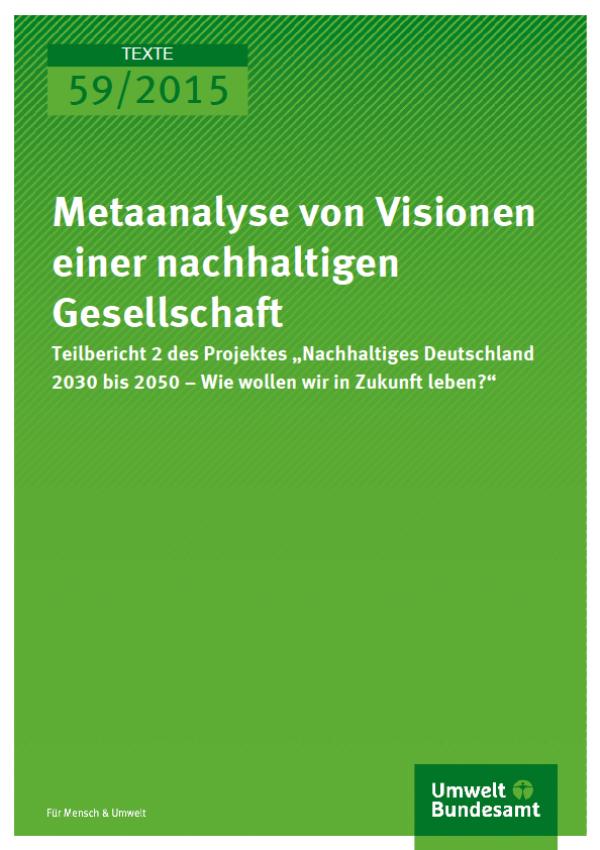 Cover Texte 59/2015 Metaanalyse von Visionen einer nachhaltigen Gesellschaft