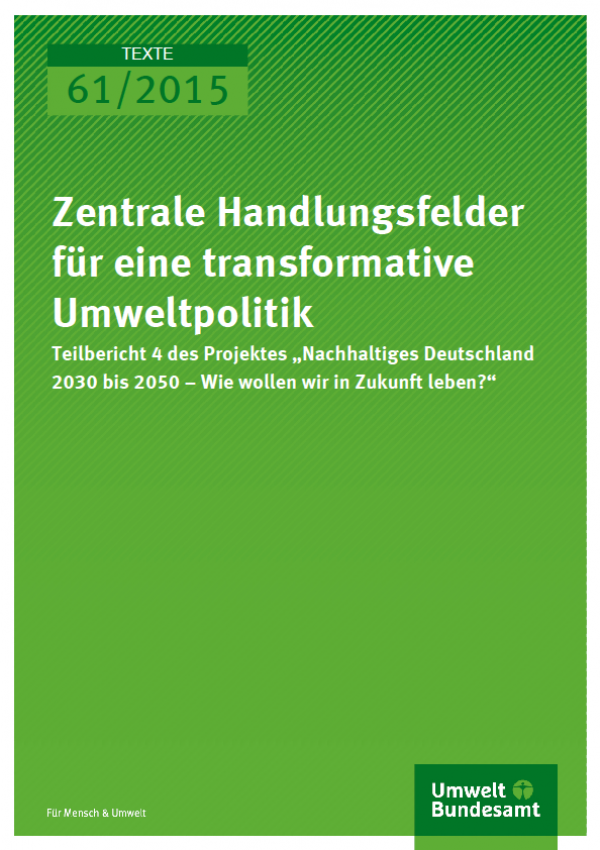 Cover Texte 61/2015 Zentrale Handlungsfelder für eine transformative Umweltpolitik