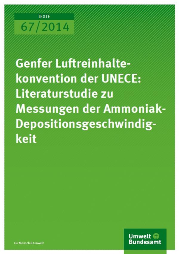 Cover Texte 67/2014 Genfer Luftreinhaltekonvention der UNECE: Literaturstudie zu Messungen der Ammoniak-Depositionsgeschwindigkeit