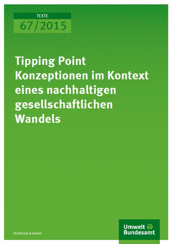 Cover Texte 67/2015 Tipping Point Konzeptionen im Kontext eines nachhaltigen gesellschaftlichen Wandels