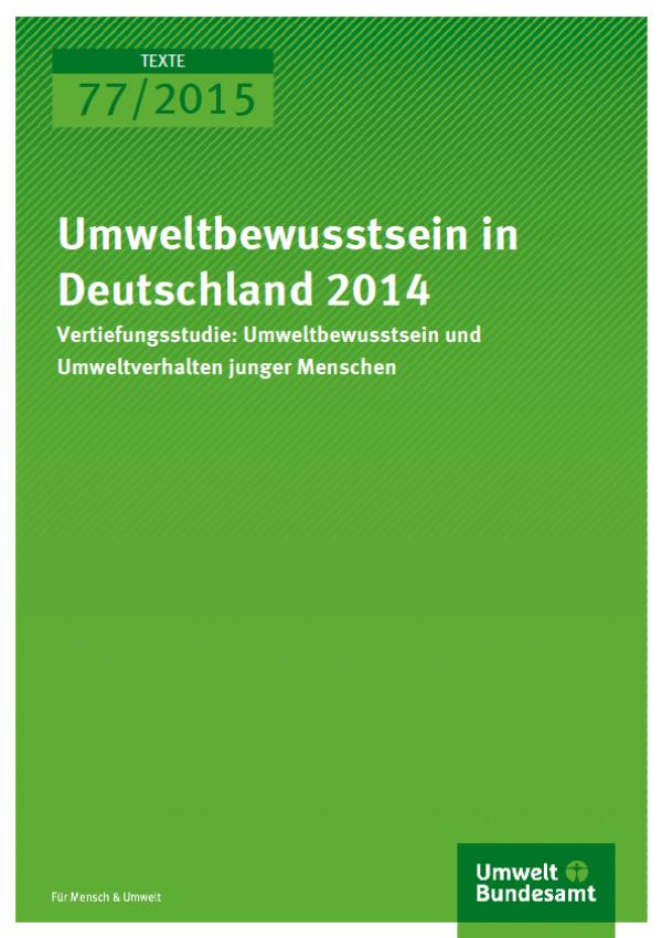 Cover Texte 77/2015 Umweltbewusstsein in Deutschland 2014