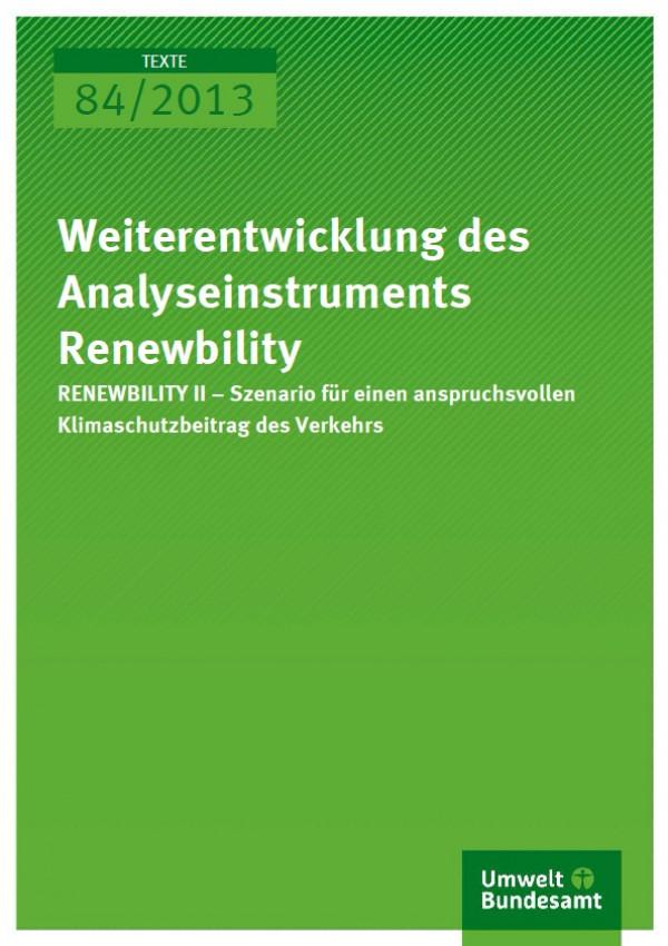"""Cover Texte 84/2013 """"Weiterentwicklung des Analyseinstruments Renewbility"""""""