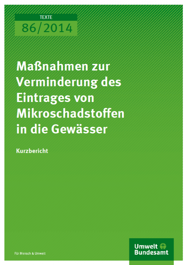 Cover Texte 86/2014 Maßnahmen zur Verminderung des Eintrages von Mikroschadstoffen in die Gewässer Kurzbericht
