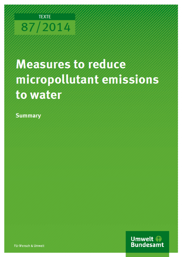 Cover Texte 87/2014 Measures to reduce micropollutant emissions to water Summary
