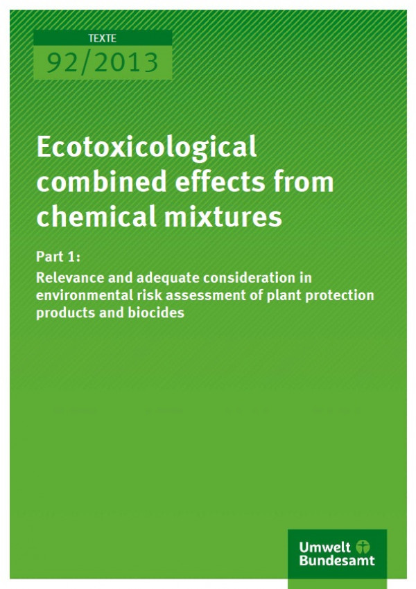 Cover Texte 92/2013 Ecotoxicological combined effects from chemical mixtures Part 1