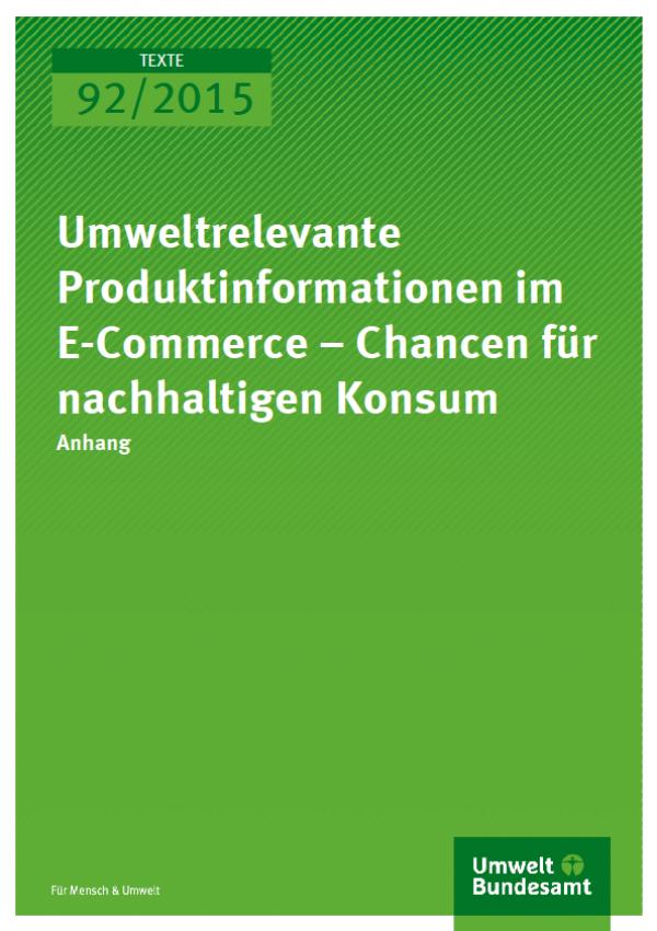 Cover Texte 92/2015 Umweltrelevante Produktinformationen im E-Commerce – Chancen für nachhaltigen Konsum Anhang