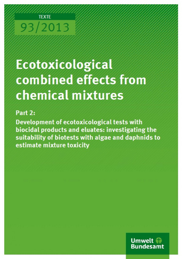 Cover Texte 93/2013 Ecotoxicological combined effects from chemical mixtures Part 2