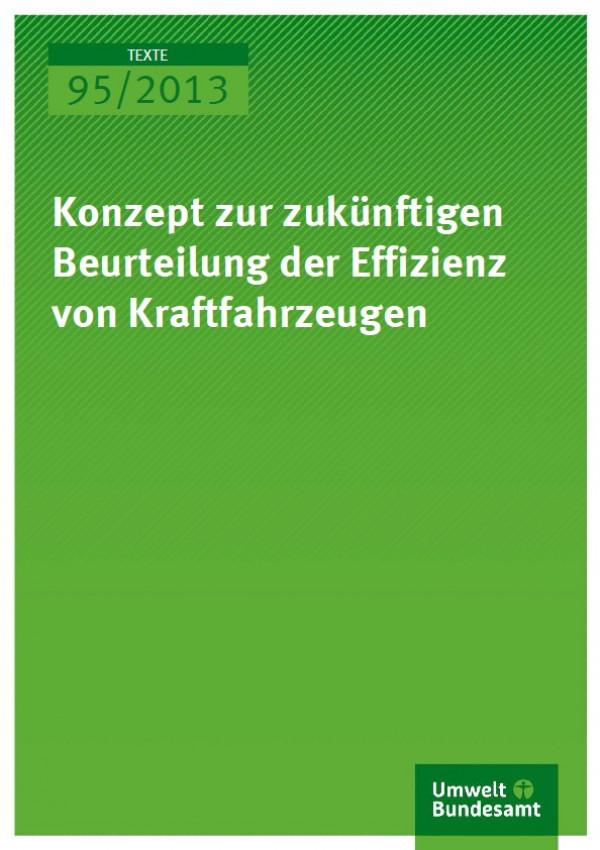Cover 95/2013 Konzept zur zukünftigen Beurteilung der Effizienz von Kraftfahrzeugen