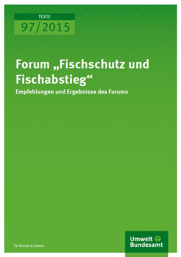 """Cover Texte 97/2015 Forum """"Fischschutz und Fischabstieg"""""""