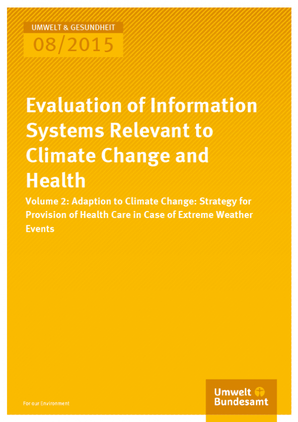 Cover Umwelt und Gesundheit 08/2015 Evaluation of Information Systems Relevant to Climate Change and Health Volume 2