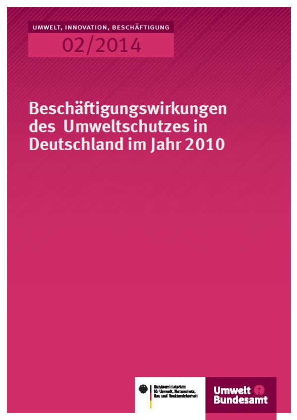 Cover UIB 02/2014 Beschäftigungswirkungen des Umweltschutzes in Deutschland im Jahr 2010