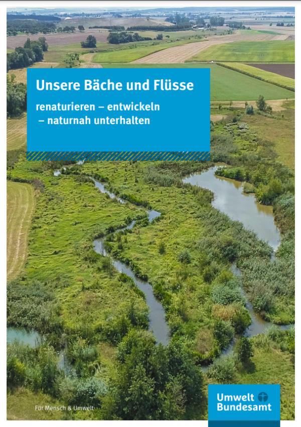 Unsere Bäche und Flüsse renaturieren – entwickeln  – naturnah unterhalten