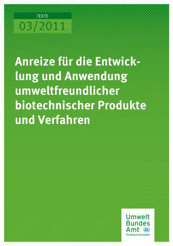 Publikation:Anreize für die Entwicklung und Anwendung umweltfreundlicher biotechnischer Produkte und Verfahren