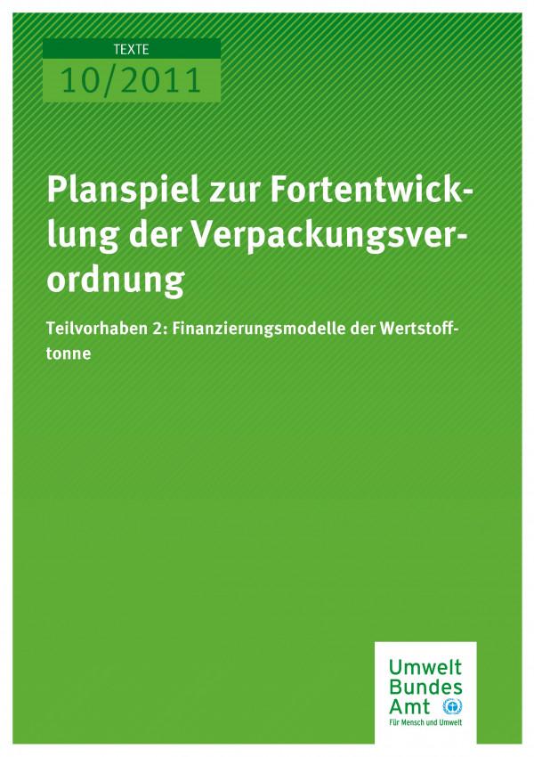 Publikation:Planspiel zur Fortentwicklung der Verpackungsverordnung - Teilvorhaben 2: Finanzierungsmodelle der Wertstofftonne