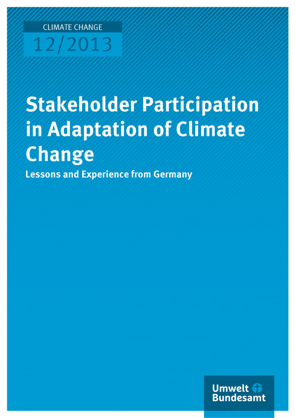Cover Climate Change 12/2013 Stakeholder Participation in Adaptation to Climate Change – Lessons and Experience from Germany