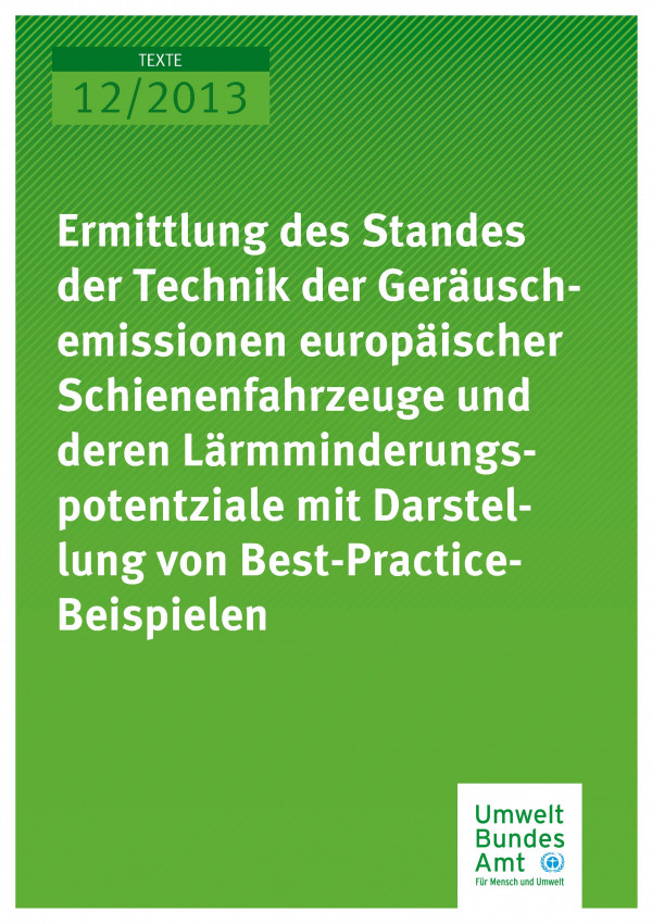 Publikation:Ermittlung des Standes der Technik der Geräuschemissionen europäischer Schienenfahrzeuge und deren Lärmminderungspotenzial mit Darstellung von Best-Practice-Beispielen