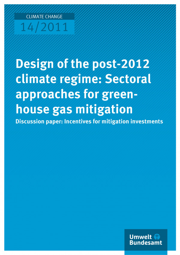Publikation:Design of the post-2012 climate regime: Sectoral approaches for greenhouse gas mitigation - Discussion paper: Incentives for mitigation investments
