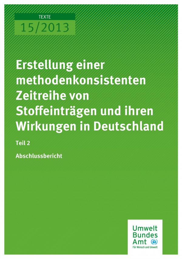 Publikation:Erstellung einer methoden-konsistenten Zeitreihe von Stoffeinträgen und Ihren Wirkungen in Deutschland Teil 2