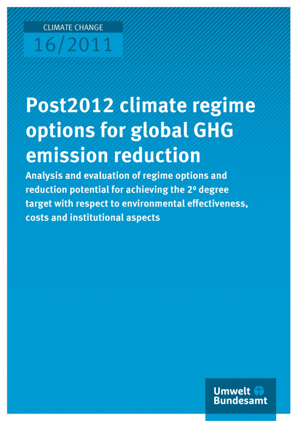Publikation:Post2012 climate regime options for global GHG emission reduction - Analysis and evaluation of regime options and reduction potential for achieving the 2° degree target with respect to environmental effectiveness, costs and institutional aspe