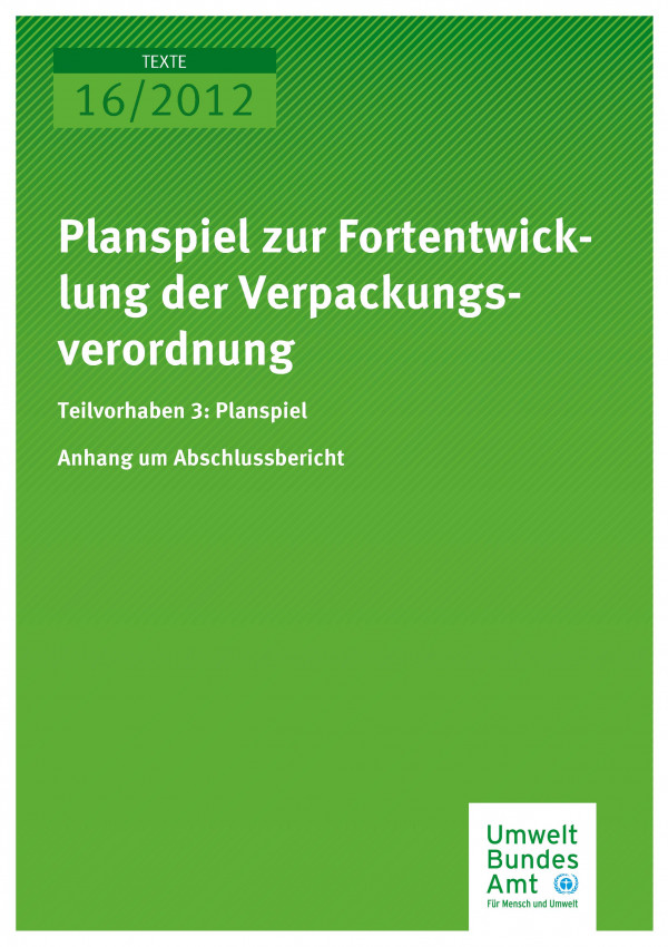 Publikation:Planspiel zur Fortentwicklung der Verpackungsverordnung Teilvorhaben 3: Planspiel - Anhang zum Bericht