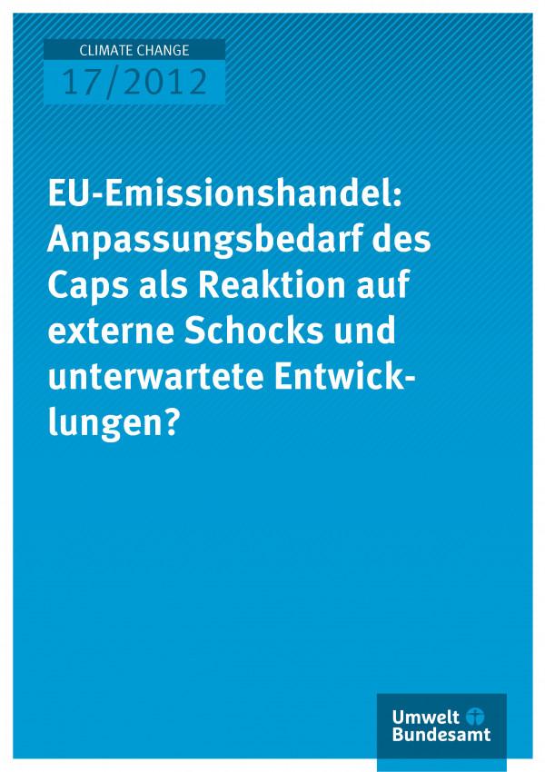 Publikation:EU-Emissionshandel: Anpassungsbedarf des Caps als Reaktion auf externe Schocks und unerwartete Entwicklungen?