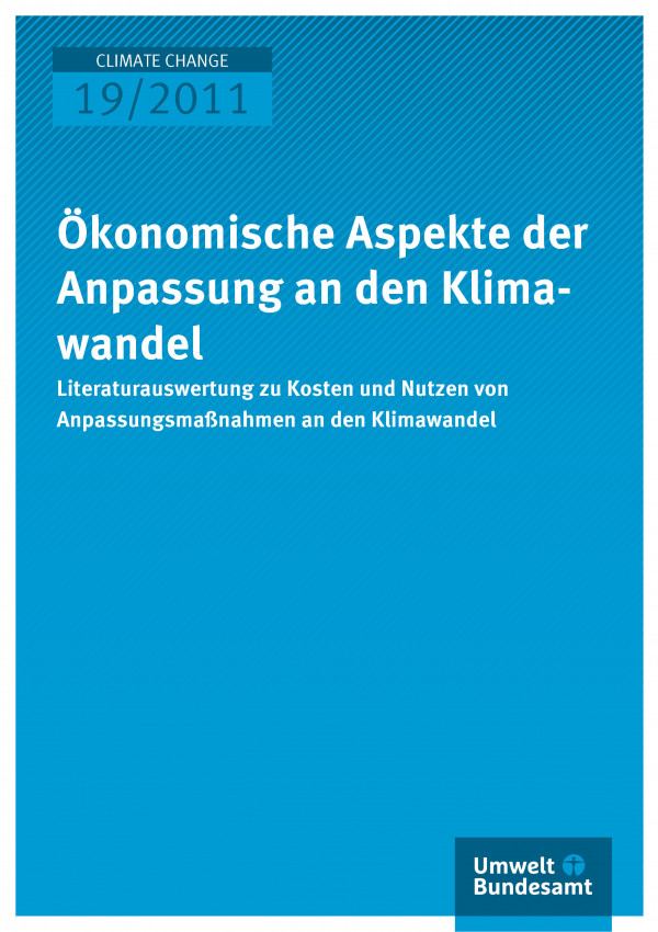 Publikation:Ökonomische Aspekte der Anpassung an den Klimawandel - Literaturauswertung zu Kosten und Nutzen von Anpassungsmaßnahmen an den Klimawandel