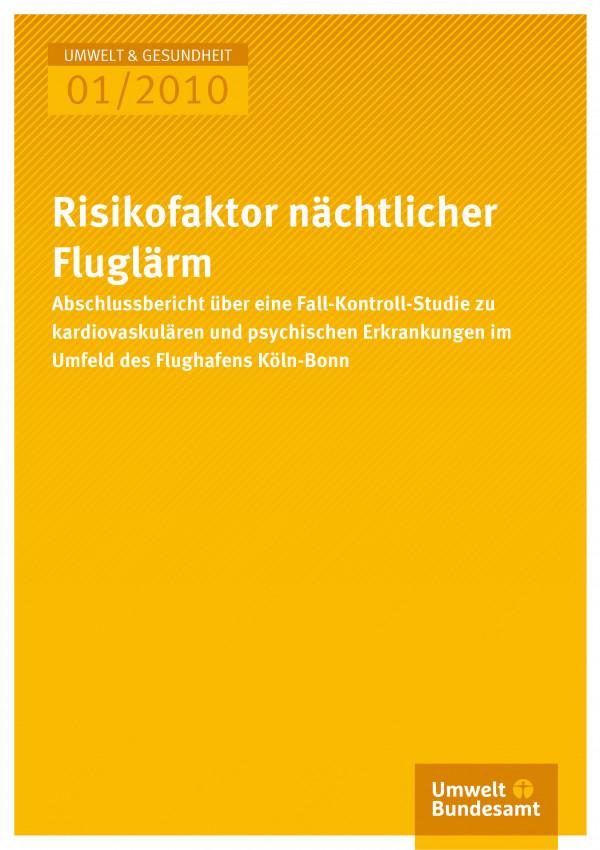 Publikation:Risikofaktor nächtlicher Fluglärm - Abschlussbericht über eine Fall-Kontroll-Studie zu kardiovaskulären und psychischen Erkrankungen im Umfeld des Flughafens Köln-Bonn