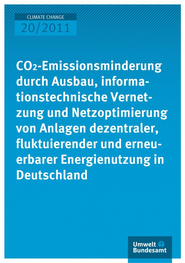 Publikation:CO2-Emissionsminderung durch Ausbau, informationstechnische Vernetzung und Netzoptimierung von Anlagen dezentraler, fluktuierender und erneuerbarer Energienutzung in Deutschland