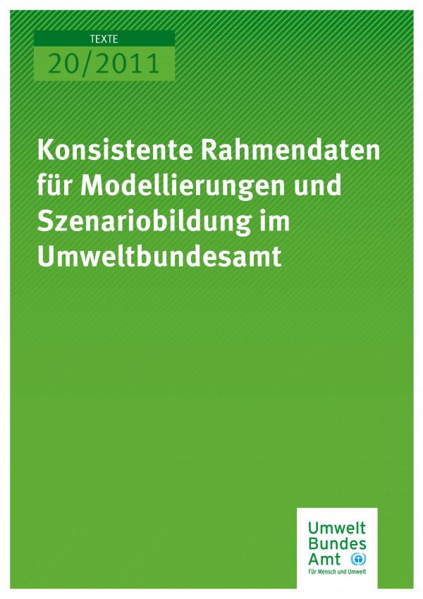 Publikation:Konsistente Rahmendaten für Modellierungen und Szenariobildung im Umweltbundesamt