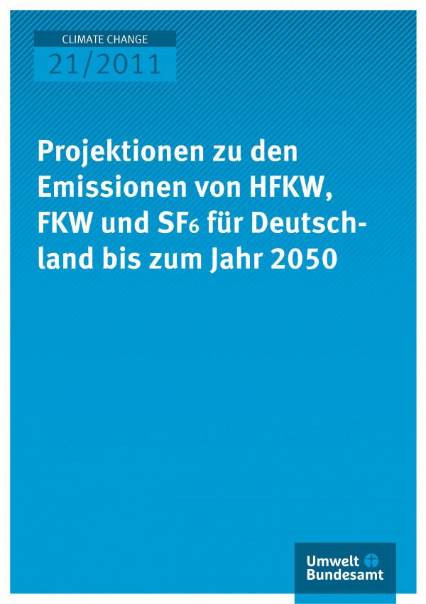Publikation:Projektionen zu den Emissionen von HFKW, FKW und SF6 für Deutschland bis zum Jahr 2050