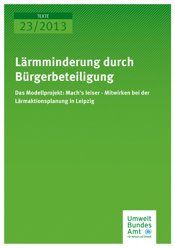 Publikation:Lärmminderung durch Bürgerbeteiligung. Das Modellprojekt: Mach's leiser - Mitwirken bei der Lärmaktionsplanung in Leipzig