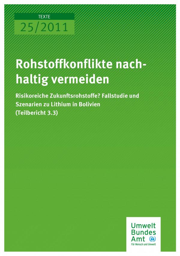 Publikation:Rohstoffkonflikte nachhaltig vermeiden - Risikoreiche Zukunftsrohstoffe? Fallstudie und Szenarien zu Lithium in Bolivien (Teilbericht 3.3)