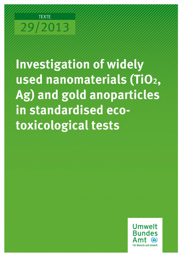 Publikation:Investigation of widely used nanomaterials (TiO2, Ag) and gold nanoparticles in standardized ecotoxicological tests