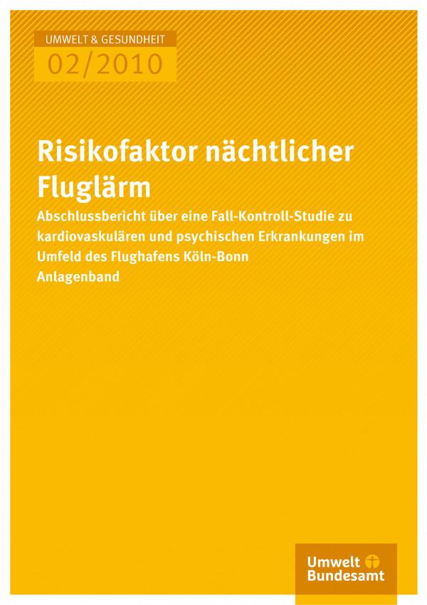 Publikation:Risikofaktor nächtlicher Fluglärm - Abschlussbericht über eine Fall-Kontroll-Studie zu kardiovaskulären und psychischen Erkrankungen im Umfeld des Flughafens Köln-Bonn (Anlagenband)