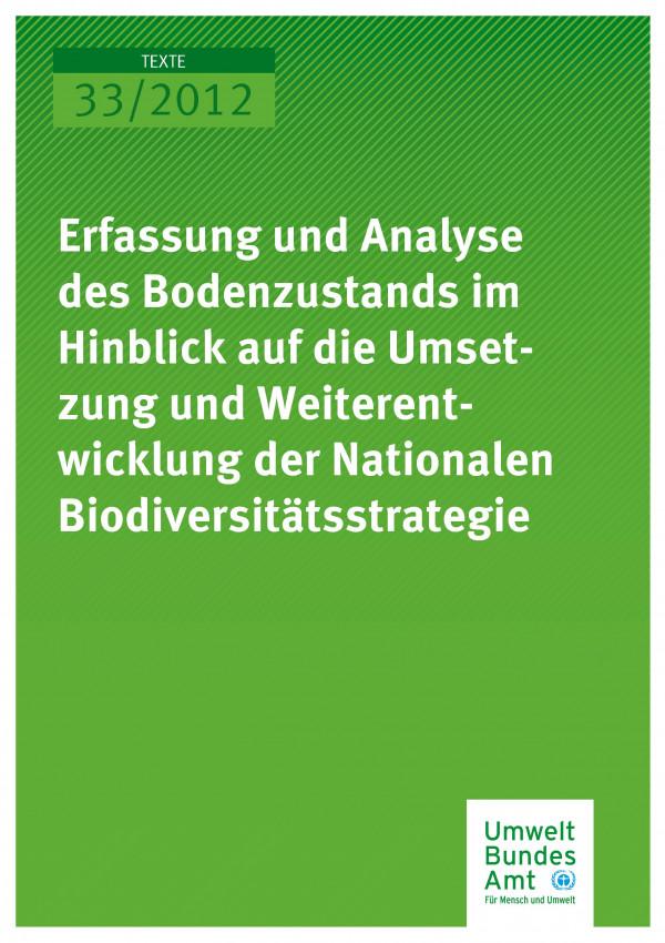 Publikation:Erfassung und Analyse des Bodenzustands im Hinblick auf die Umsetzung und Weiterentwicklung der Nationalen Biodiversitätsstrategie