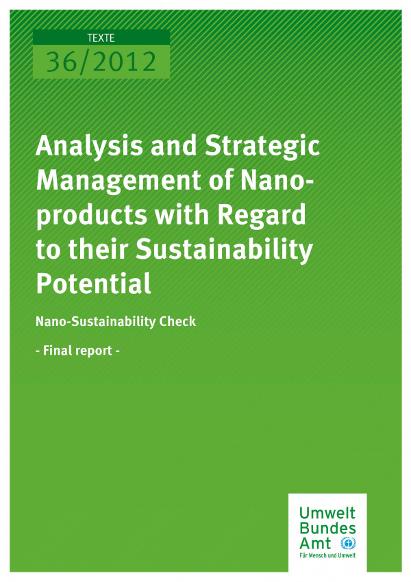 Publikation:Analysis and Strategic Management of Nanoproducts with Regard to their Sustainability Potential - Nano-Sustainability Check - Final report - Sponsored by the Federal Ministry for the Environment, Environmental Protection and Nuclear Safety