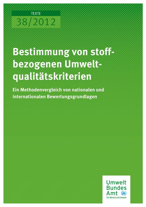 Publikation:Bestimmung von stoffbezogenen Umweltqualitätskriterien - Ein Methodenvergleich von nationalen und internationalen Bewertungsgrundlagen