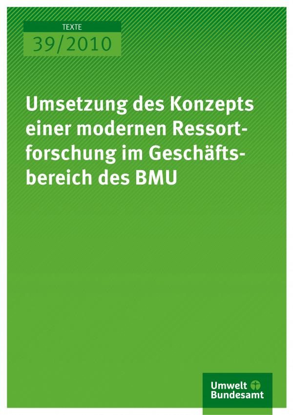 Publikation:Umsetzung des Konzepts einer modernen Ressortforschung im Geschäftsbereich des BMU