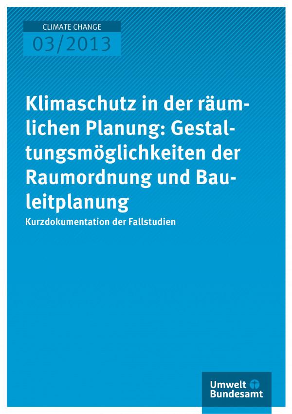 Publikation:Klimaschutz in der räumlichen Planung: Gestaltungsmöglichkeiten der Raumordnung und Bauleitplanung - Kurzdokumentation der Fallstudien