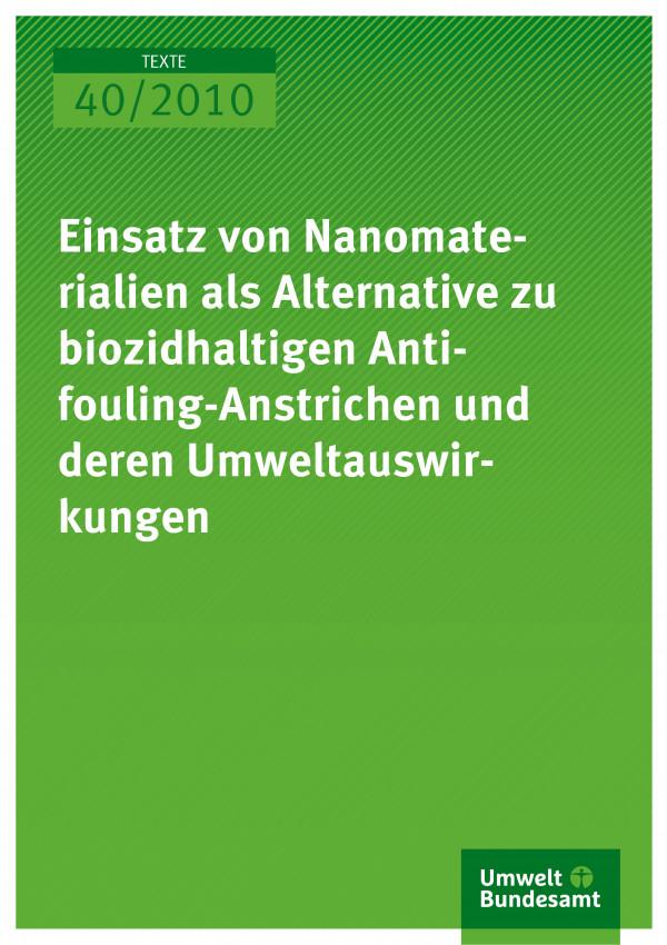 Publikation:Einsatz von Nanomaterialien als Alternative zu biozidhaltigen Antifouling-Anstrichen und deren Umweltauswirkungen