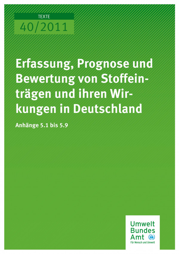 Publikation:Erfassung, Prognose und Bewertung von Stoffeinträgen undihren Wirkungen in Deutschland - Anhänge 5.1 bis 5.9