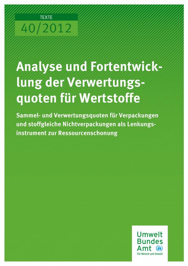 Publikation:Analyse und Fortentwicklung der Verwertungsquoten für Wertstoffe - Sammel- und Verwertungsquoten für Verpackungen und stoffgleiche Nichtverpackungen als Lenkungsinstrument zur Ressourcenschonung
