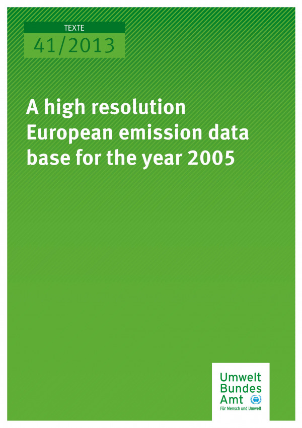 Cover Texte 41/2013 A high resolution European emission data base for the year 2005