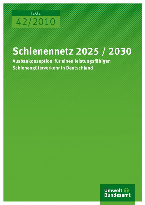 Publikation:Schienennetz 2025/2030 ; Ausbaukonzeption für einen leistungsfähigen Schienengüterverkehr in Deutschland